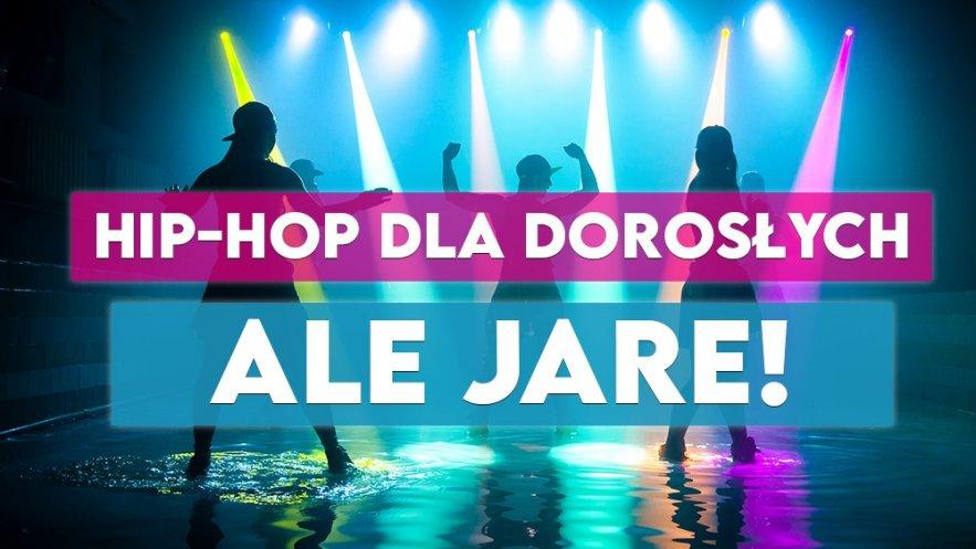 ALE JARE! Hip hop dla dorosłych